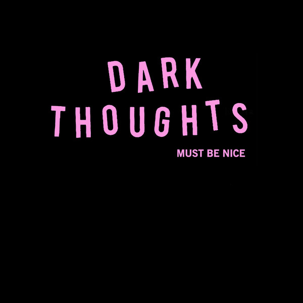 Dark Thoughts ‎– Must Be Nice LP